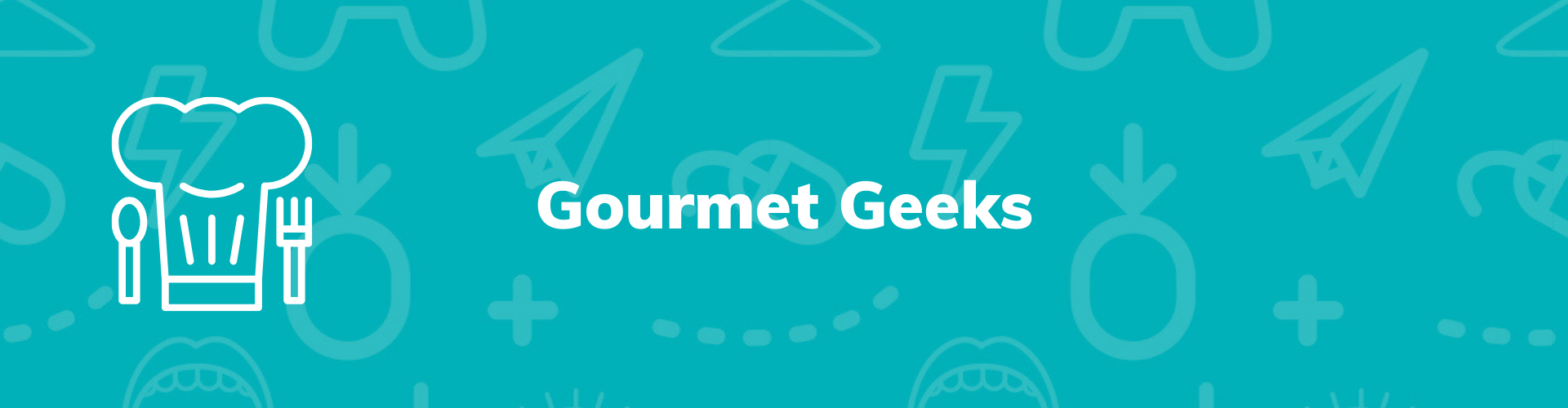 Gourmet Geeks